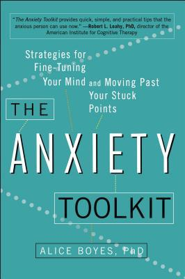 The Anxiety Toolkit by Alice Boyes.