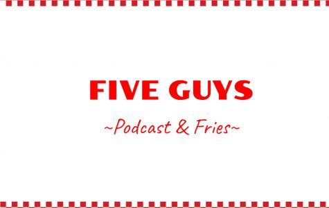 Five Guys Podcast & Fries – Episode 3