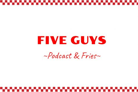 Five Guys Podcast & Fries – Episode 4